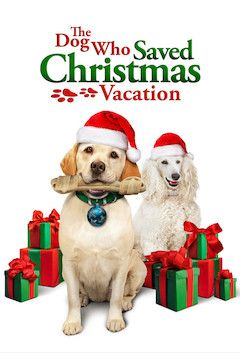 The Dog Who Saved Christmas Vacation movie poster.