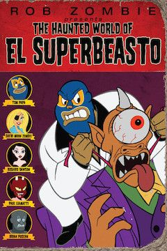 The Haunted World of El Superbeasto movie poster.
