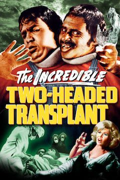 The Incredible Two-Headed Transplant movie poster.