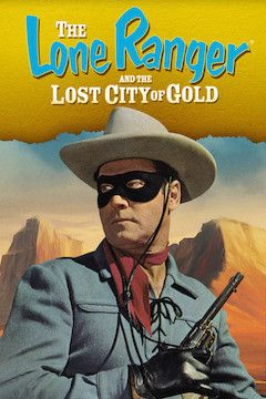 The Lone Ranger and the Lost City of Gold movie poster.