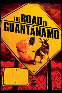 The Road to Guantanamo movie poster.