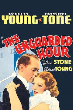 The Unguarded Hour movie poster.