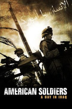 American Soldiers: A Day in Iraq movie poster.