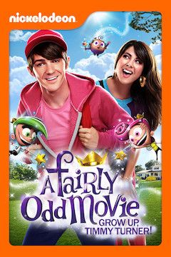 A Fairly Odd Movie: Grow Up, Timmy Turner! movie poster.