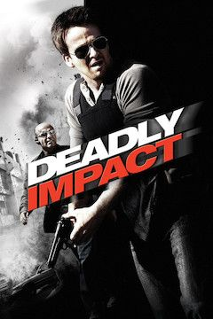 Deadly Impact movie poster.