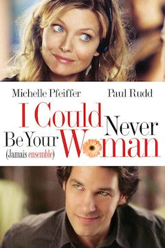 I Could Never Be Your Woman movie poster.