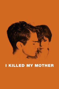 Poster for the movie I Killed My Mother