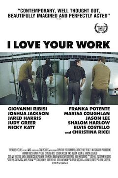 I Love Your Work movie poster.