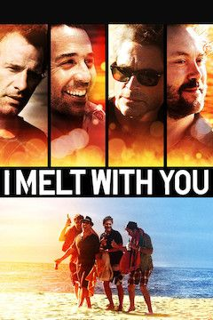 I Melt With You movie poster.
