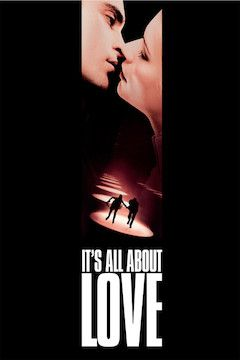 It's All About Love movie poster.