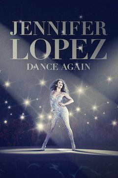 Jennifer Lopez: Dance Again movie poster.