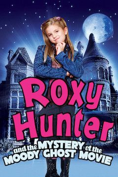 Roxy Hunter and the Mystery of the Moody Ghost movie poster.