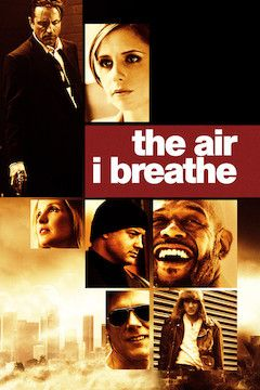 The Air I Breathe movie poster.