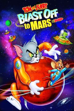 Tom and Jerry: Blast Off to Mars movie poster.