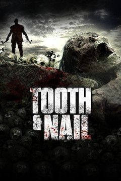 Tooth and Nail movie poster.