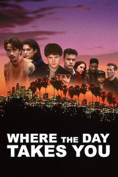 Where the Day Takes You movie poster.