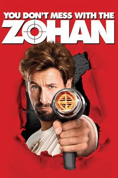 You Don't Mess With the Zohan movie poster.