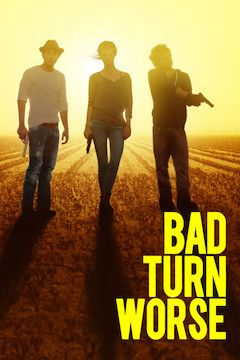 Poster for the movie Bad Turn Worse