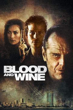 Blood and Wine movie poster.