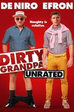 Dirty Grandpa (Unrated) movie poster.