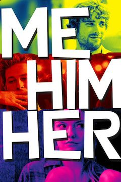 Poster for the movie Me Him Her