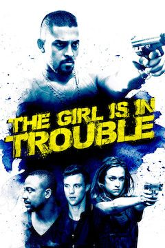 The Girl Is in Trouble movie poster.