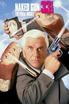 Poster for the movie The Naked Gun 33 1/3: The Final Insult