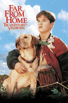 Far From Home: The Adventures of Yellow Dog movie poster.