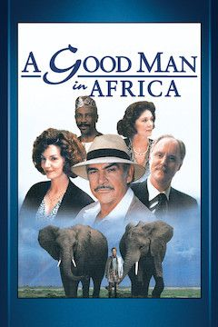 A Good Man in Africa movie poster.