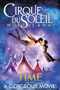 Cirque Du Soleil: Worlds Away movie poster.