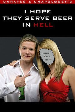 I Hope They Serve Beer in Hell movie poster.