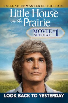 Little House on the Prairie: Look Back to Yesterday movie poster.