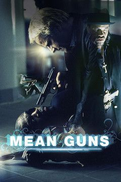 Mean Guns movie poster.