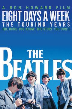The Beatles: Eight Days a Week - The Touring Years movie poster.