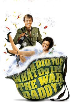 What Did You Do in the War, Daddy? movie poster.