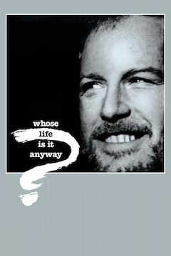 Whose Life is It Anyway? movie poster.