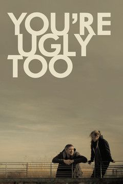 You're Ugly Too movie poster.