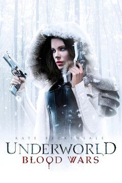 Poster for the movie Underworld: Blood Wars