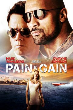 Pain and Gain movie poster.