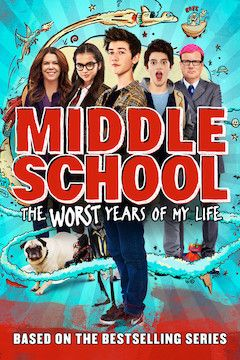 Poster for the movie Middle School: The Worst Years of My Life