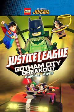 LEGO DC Comics Superheroes: Justice League - Gotham City Breakout movie poster.