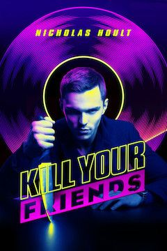 Kill Your Friends movie poster.