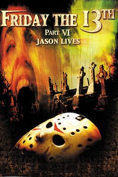 Friday the 13th Part VI: Jason Lives movie poster.