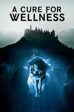 A Cure for Wellness movie poster.