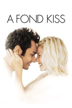 A Fond Kiss movie poster.