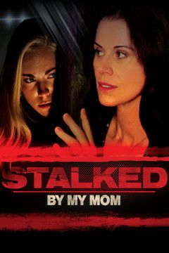 Stalked by My Mom movie poster.