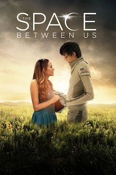 The Space Between Us movie poster.