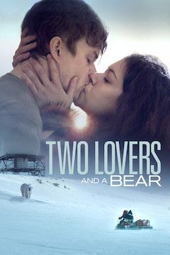 Two Lovers and a Bear movie poster.