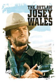 Poster for the movie Outlaw Josey Wales