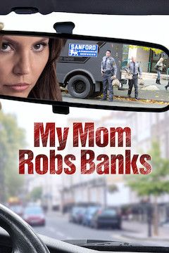 Poster for the movie My Mom Robs Banks